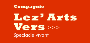 Lez'Arts Vers – Spectacle vivant